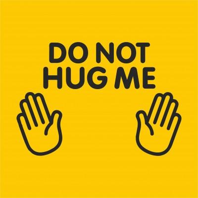 Do Not Hug Me