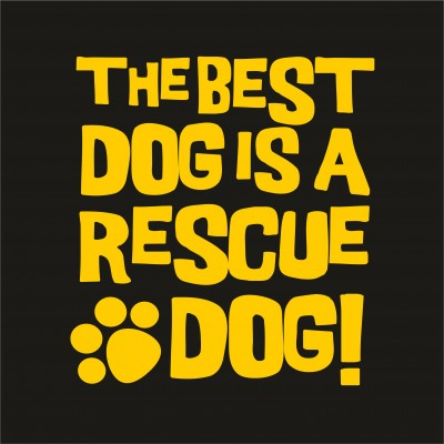 The Best Dog is a Rescue Dog