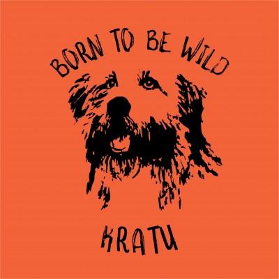 Born To Be Wild - Kratu